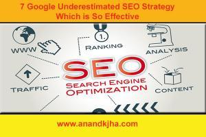 7 Google Underestimated SEO Strategy Which is So Effective