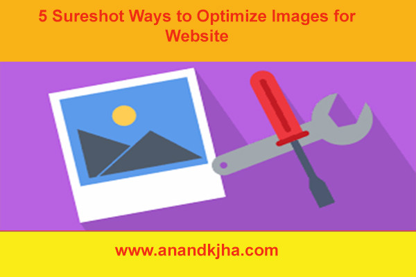 5 Sureshot Ways to Optimize Images for Website