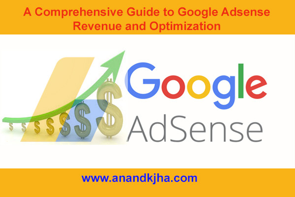 A Comprehensive Guide to Google Adsense Revenue and Optimization