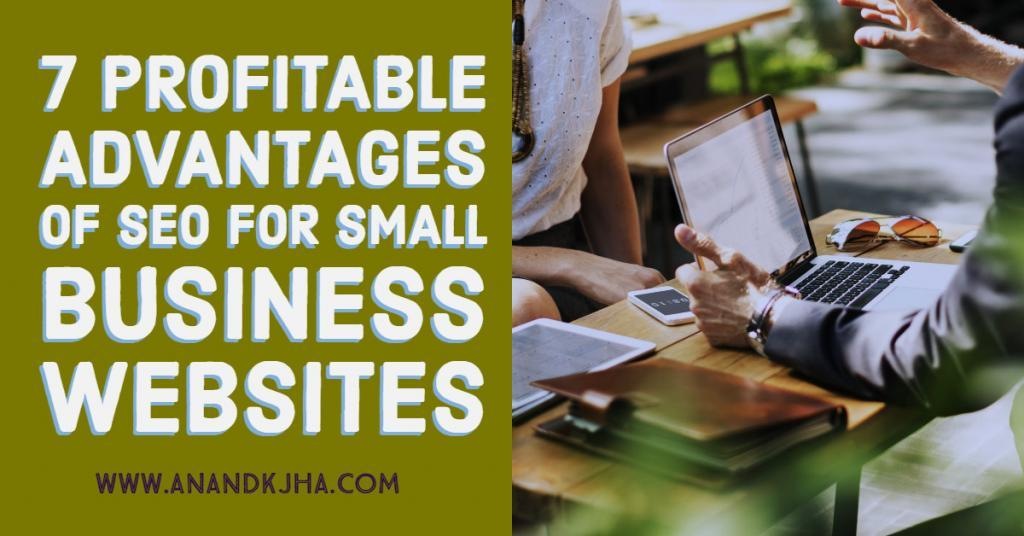 7 Profitable Advantages of SEO for Small Business Websites