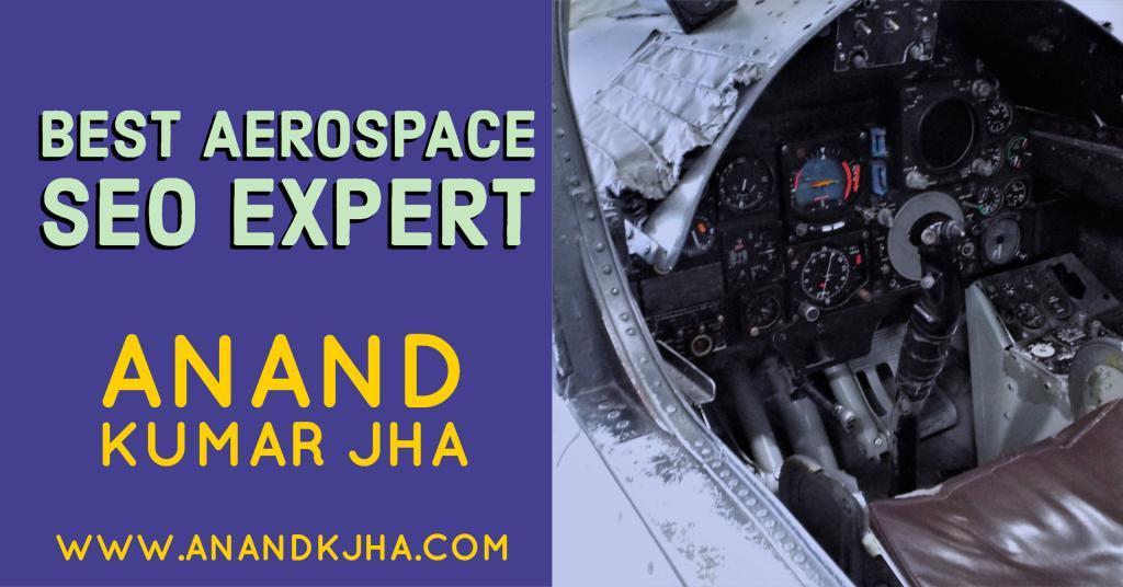 Best Aerospace SEO Expert- Anand Kumar Jha
