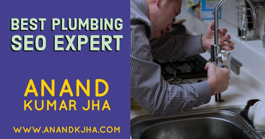 Best Plumbing SEO Expert- Anand Kumar Jha