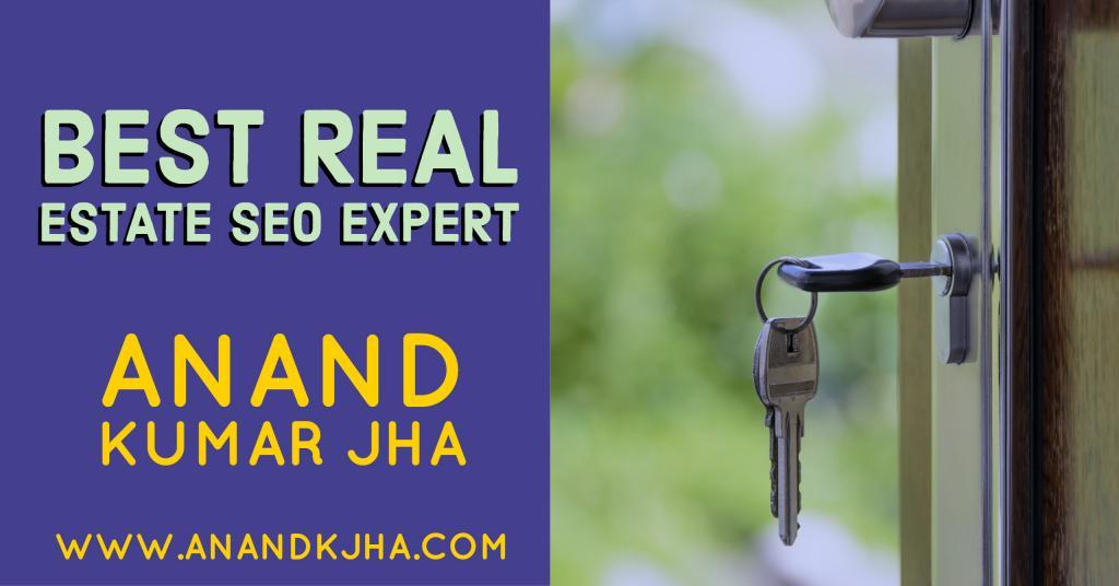 Best Real Estate SEO Expert-Anand Kumar Jha