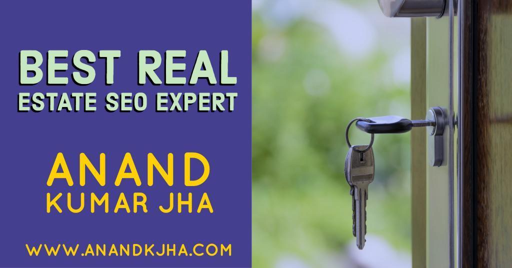 Best Real Estate SEO Expert-Anand Kumar Jha