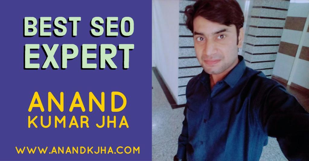 Hire Dedicated SEO Expert India- AnandKJHA Google Certified Expert