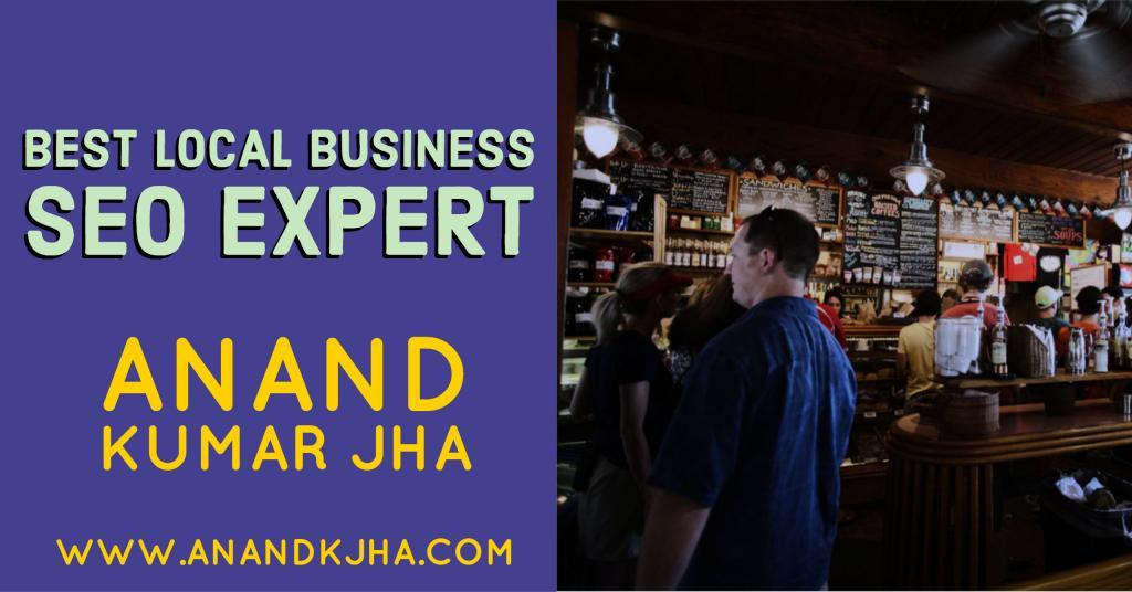 Best local business SEO Expert- Anand Kumar Jha