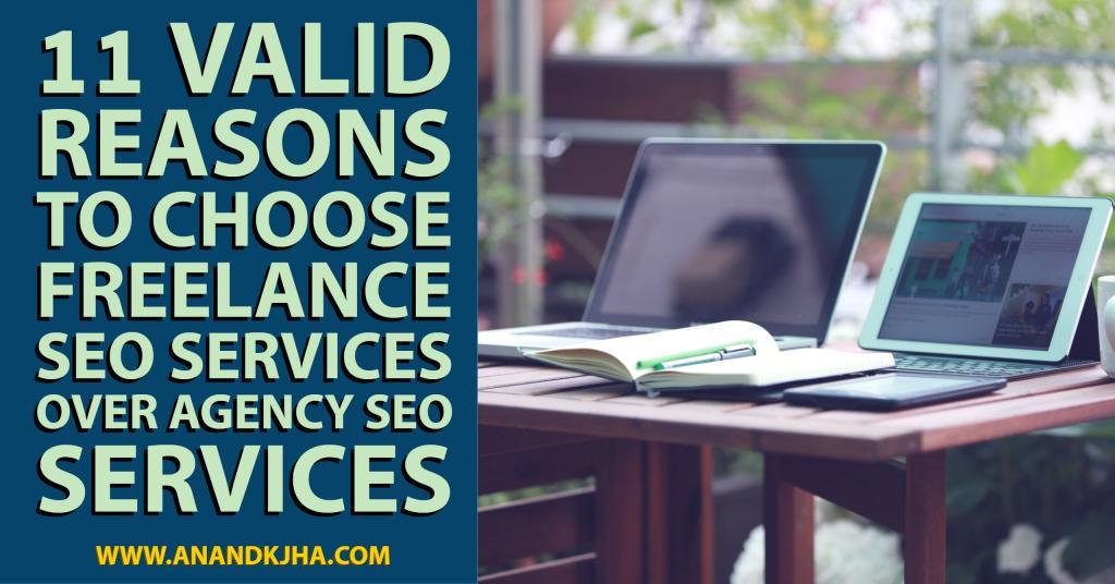 11 Valid Reasons to Choose Freelance SEO Services over Agency SEO Services
