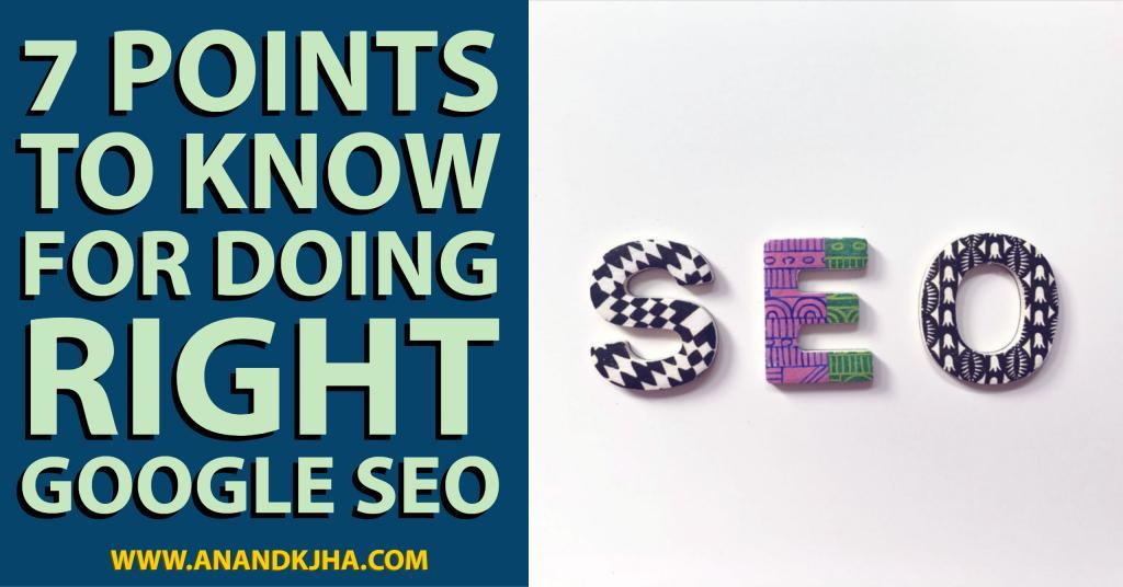 7 Points to Know for Doing Right Google SEO