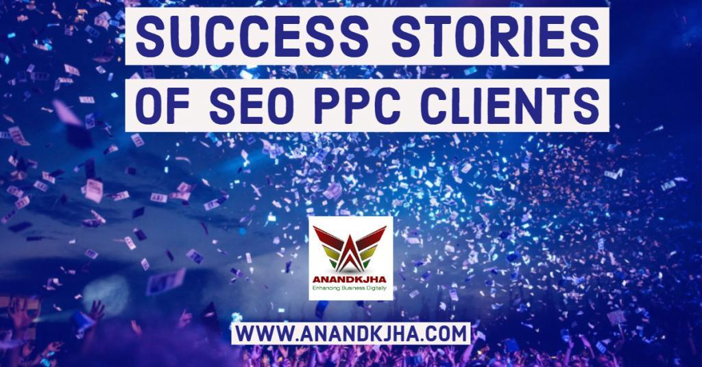 Success Stories of SEO PPC Clients