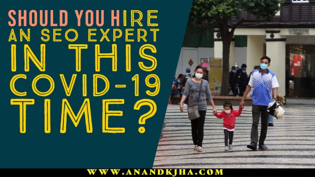 Should You Hire an SEO Expert in this COVID-19 Time