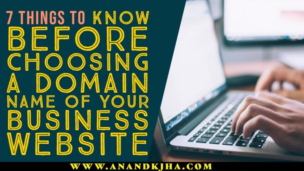 7 Things to Know Before Choosing a Domain Name of Your Business Website