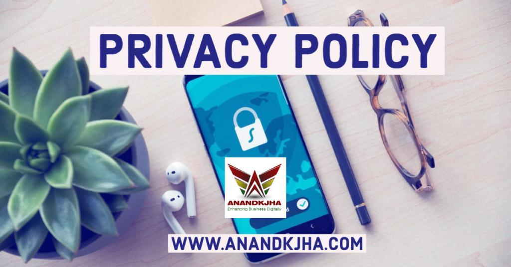 privacy policy of Anandkjha Digital Marketing Services